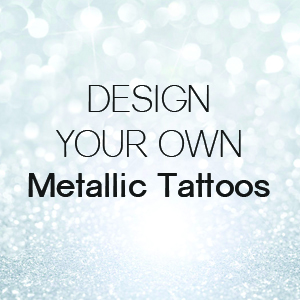 Custom Metallic Foil Temporary Tattoos